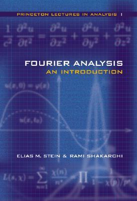 Fourier Analysis By Stein, Elias M./ Shakarchi, Rami